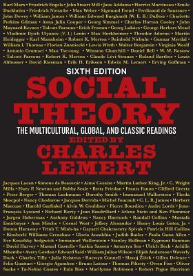 Social Theory The Multicultural Global And Classic Readings By Charles Lemert