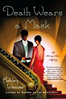 Death Wears a Mask (Amory Ames Mystery #2)