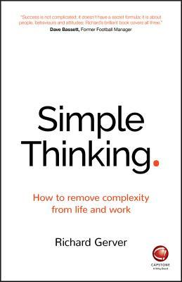 Simplicity: An Uncomplicated Guide to Being Successful and Achieving Your Full Potential
