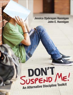 Don't Suspend Me! by Jessica Djabrayan Hannigan