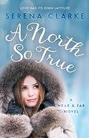 A North So True: A Near & Far Novel