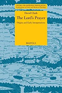 The Lord's Prayer: Origins and Early Interpretations