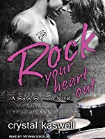 Rock Your Heart Out