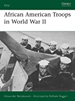 African American Troops in World War II (Elite)