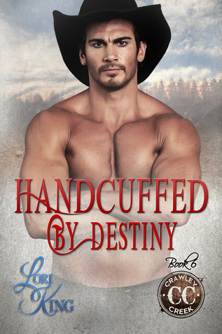 Handcuffed By Destiny by Lori King