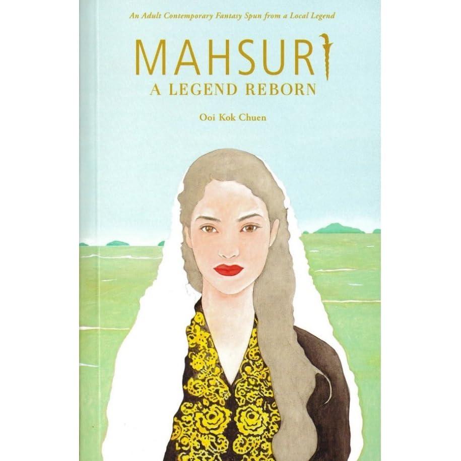 Mahsuri A Legend Reborn By Ooi Kok Chuen