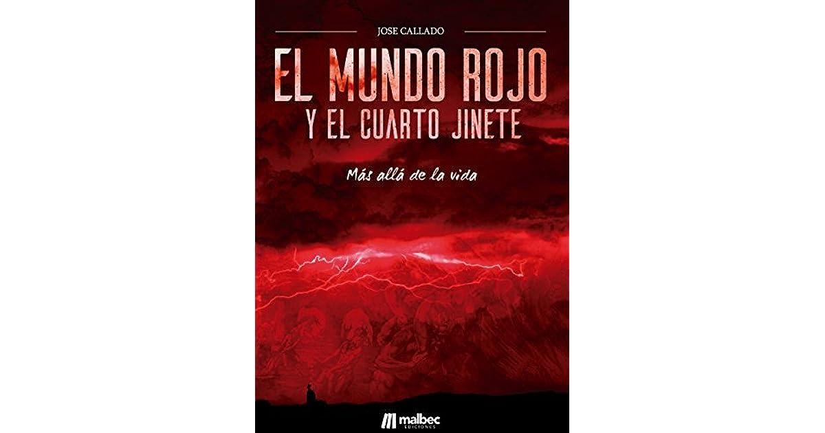 El Mundo Rojo y el Cuarto Jinete: Más allá de la muerte by José Callado