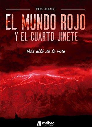 El Mundo Rojo y el Cuarto Jinete: Más allá de la muerte by ...