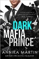 Dark Mafia Prince (A Dangerous Royals Romance, #1)