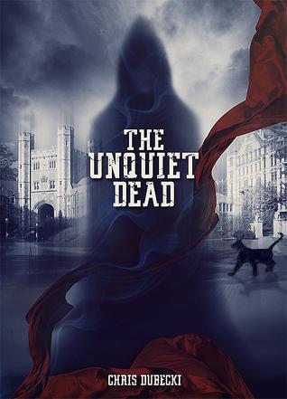 The Unquiet Dead by Chris Dubecki