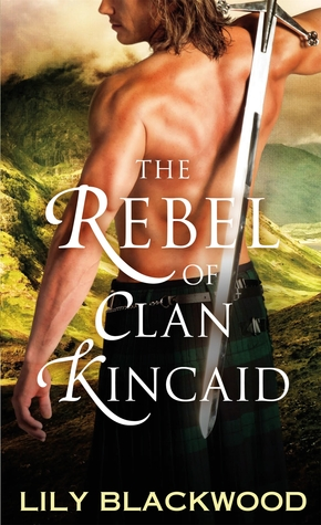 The Rebel of Clan Kincaid by Lily Blackwood