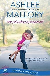 The Playboy's Proposal (The Sorensen Family, #3)