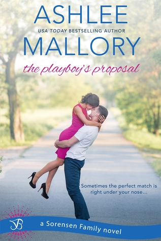 The Playboy's Proposal (The Sorensen Family, #3)