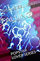 Falling: Popstar Lover Series Book One
