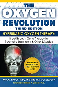 The Oxygen Revolution:  Hyperbaric Oxygen Therapy: The Definitive Treatment of Traumatic Brain Injury &  Other Disorders