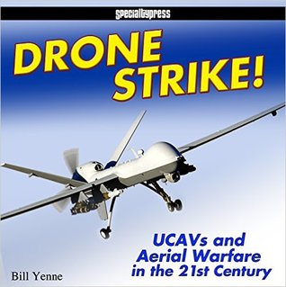 Drone Strike: UCAVs and Aerial Warfare in the 21st Century