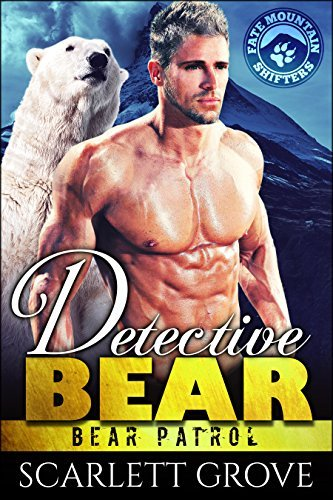 Detective Bear (Bear Patrol, #2) Scarlett Grove