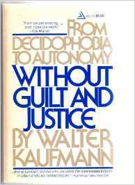 Without Guilt and Justice by Walter Kaufmann