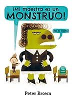 ¡Mi maestra es un monstruo! (No es cierto)