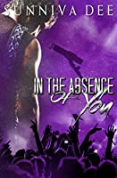 In The Absence of You (Rock Gods, #2)