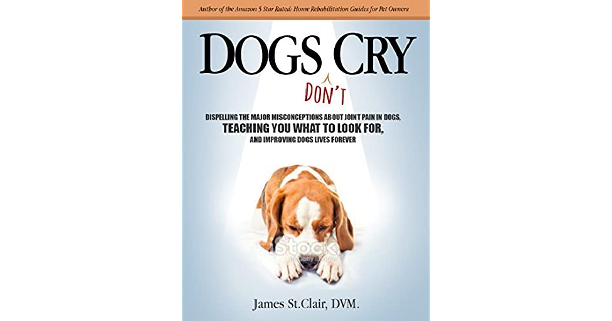 Dogs Don't Cry: Dispelling The Major Misconceptions About Joint Pain