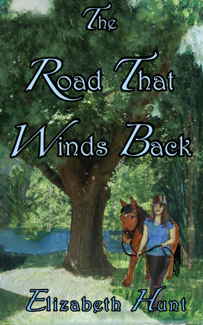 The Road That Winds Back by Elizabeth  Hunt