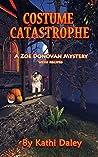 Costume Catastrophe (Zoe Donovan Mystery #21)