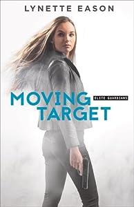 Moving Target (Elite Guardians, #3)