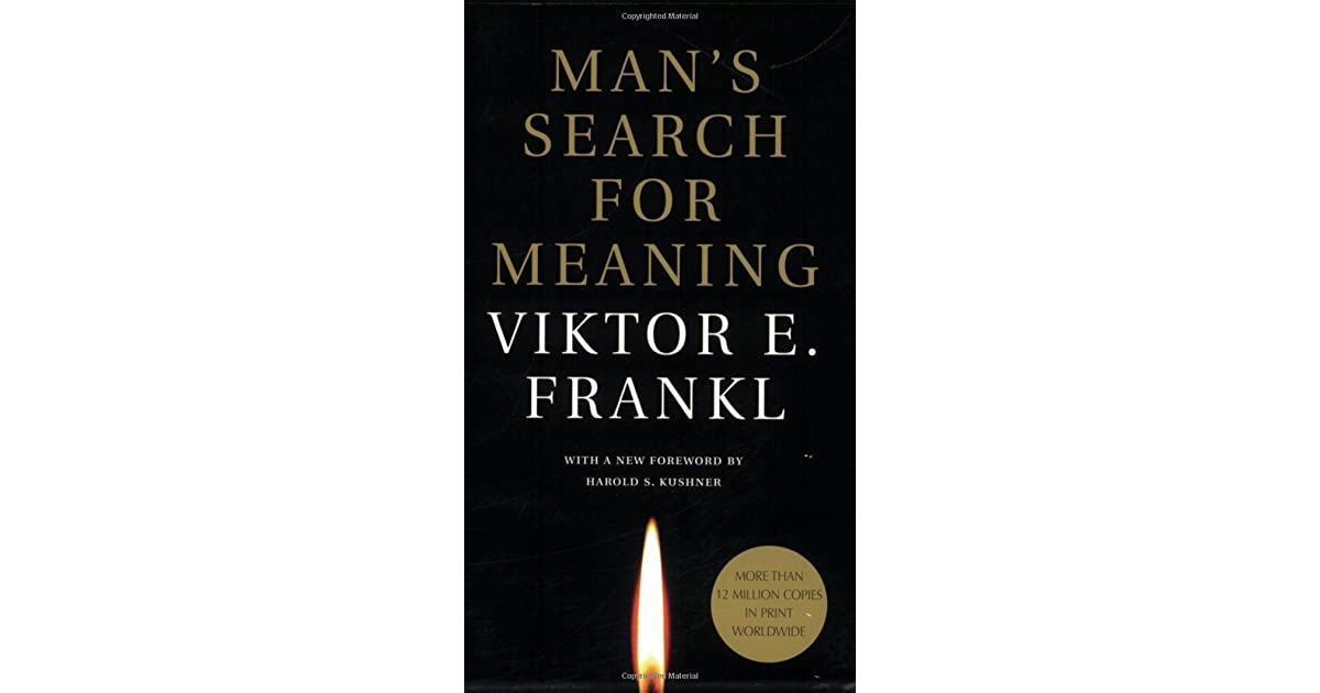 an analysis of mans search for meaning in survival and fully living by viktor frankls concept
