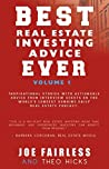 Best Real Estate Investing Advice Ever (Volume Book 1)