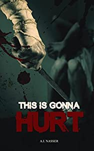 This is Gonna Hurt (Scare Street Horror Short Stories, #3)