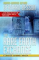 The Rare Earth Exchange (Larivière Espionage Thrillers #2)