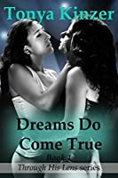 Dreams Do Come True (Through His Lens Book 1)