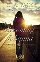 Becoming Johanna