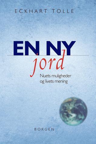 En ny jord: nuets muligheder og livets mening