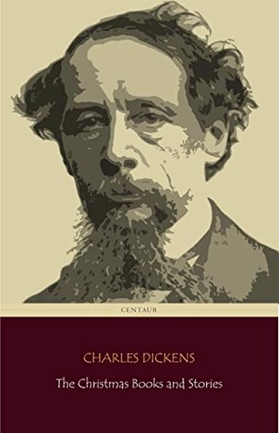 Charles Dickens: The Christmas Books and Stories