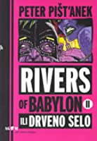 Rivers of Babylon II ili drveno selo