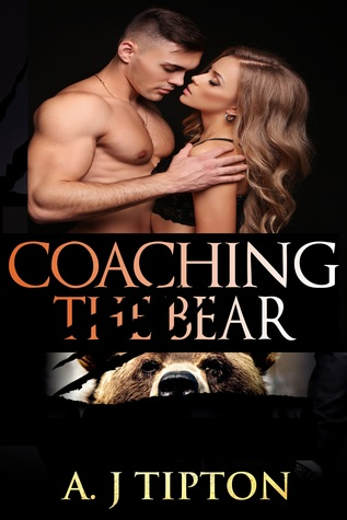 Coaching the Bear by A.J. Tipton