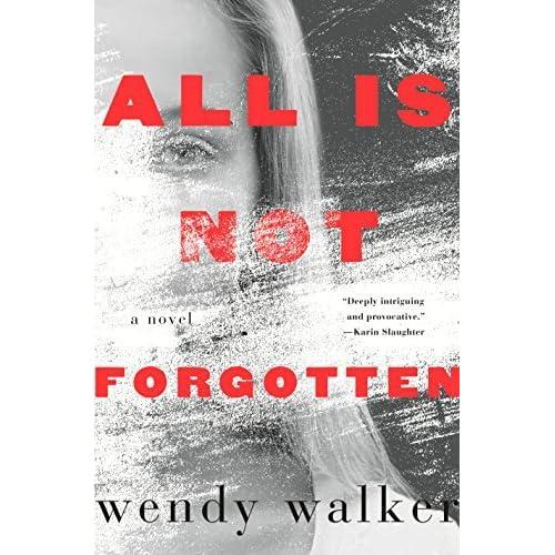 All is not forgotten by wendy walker fandeluxe Images