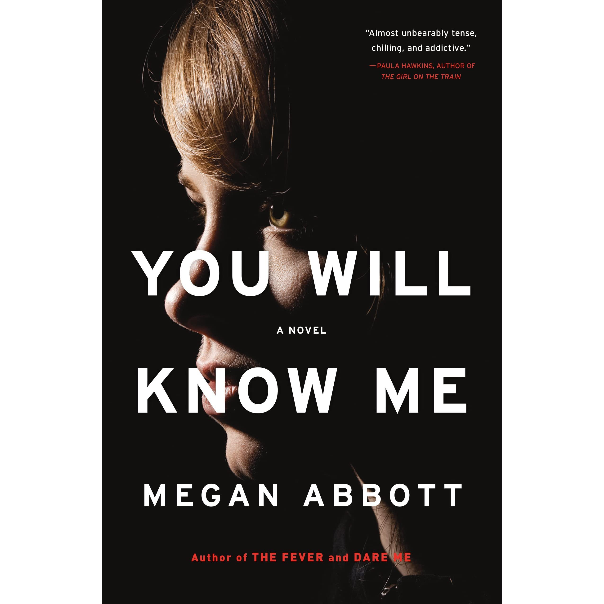 You Will Know Me By Megan Abbott — Reviews, Discussion, Bookclubs, Lists