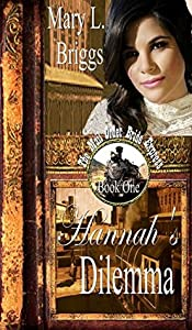 Hannah's Dilemma (The Mail Order Bride Express #1)