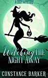 Witching the Night Away (Witchy Women of Coven Grove #3)