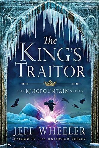 The King's Traitor (The Kingfou - Jeff Wheeler