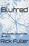 Blurred: The Sands Chronicles Book 2