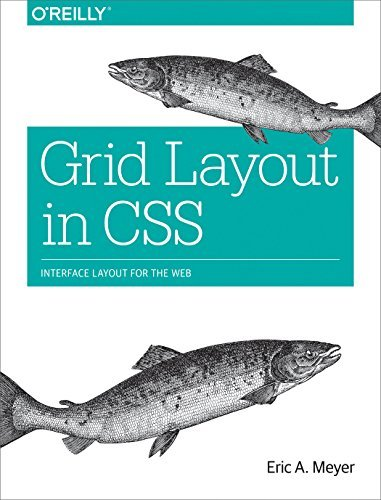 Grid Layout in CSS. Interface Layout for the Web (Meyer) 1 ed (2016)