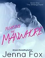 The Arrangement (Pleasing the Manwhore #1)