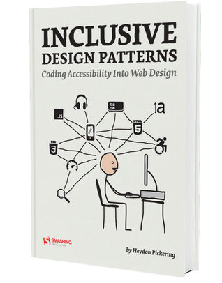 The book cover for Inclusive Design Patterns - Coding Accessibility Into Web Design