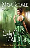 Lady Claire Is All That (Keeping Up with the Cavendishes, #3)