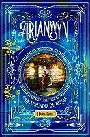 Arianwyn, la aprendiz de bruja (La aprendiz de bruja, #1)