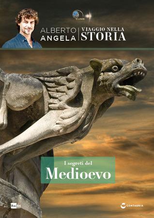 I segreti del Medioevo by Alberto Angela